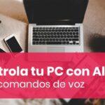 Controla tu PC con Alexa y los comandos de voz