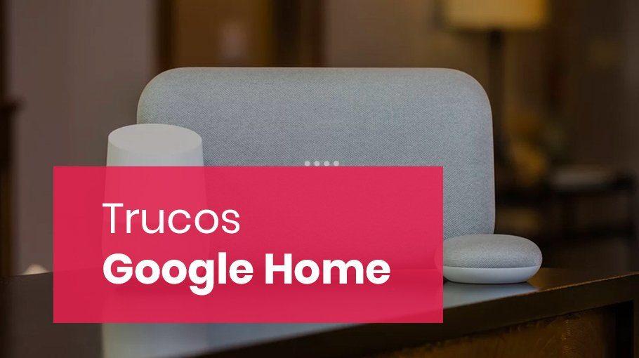 google home trucos